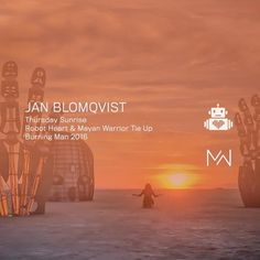 Jan Blomqvist  - Robot Heart x Mayan Warrior - Burning Man 2016 by Robot Heart