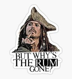 Johnny Depp - Pirates Of The Caribbean - but why& the rum gone? Johnny Depp Wallpaper, Johnny Depp Quotes, Pixar, Caribbean Rum, Captain Jack Sparrow, Pirates Of The Caribbean, Cute Stickers, My Idol, Disney