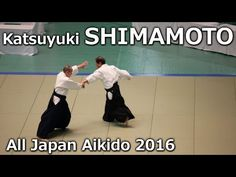 Shimamoto Katsuyuki - 54th All Japan Aikido Demonstration (2016) - YouTube