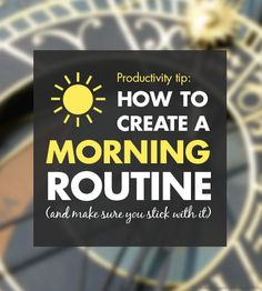 Develop A Morning Ritual To Prime Yourself For A Productive Day