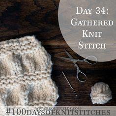100 days of knit stitches // Gathered Knit Stitch