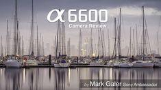A6600 Camera Review