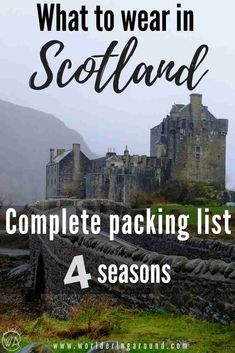 What to wear in Scotland with the full Scotland packing list for 4 seasons | Worldering around #Scotland #packinglist #Scotlandpackinglist #pack #whattowear #traveltips #Edinburgh #IsleofSkye