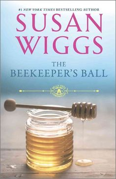 The Beekeeper's Ball, by Susan Wiggs -- JUNE