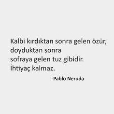 Literature Quotes, Pablo Neruda, Sufi, Insta Story, Cool Words, Karma, Wisdom, Sayings, Face