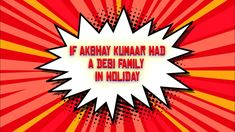 What If Akshay Kumar Had A Desi Family In Holiday - Maaz Alam - YouTube Pakistan Video, Akshay Kumar, Funny Videos, Desi, Comedy, Fantasy, Holiday, Youtube, Vacations