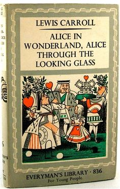 Alice In Wonderland + Alice Through The Looking Glass,  Lewis Carroll > muito amor