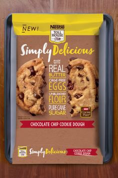 Try our new Simply Delicious Chocolate Chip Cookie Dough made with real butter, cage free eggs, pure cane sugar, and 100% real chocolate.