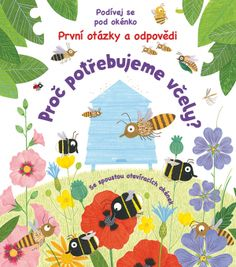 Why do we need bees? How do they make honey? Children can find the answers to these questions and many more in this informative lift-the-flap book. Written by Katie Daynes.