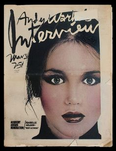 ISABELLE ADJANI • http://www.ebay.com/itm/Andy-Warhols-Interview-Magazine-March-1976-Isabelle-Adjani-RARE-/130851617986?pt=Magazines=item1e775d3cc2