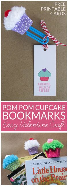 Fun Valentine Pom Pom Craft for kids! Cupcake Bookmark Craft and Free Printable Valentine Cards-Learn to make pom poms into cute cupcake bookmarks. Easy tutorial for Valentine's Day gifts and cards. Non-candy Valentines.