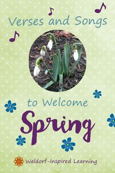 Looking for ideas to welcome spring in your homeschool? I have some verses and songsto help you celebrate with your children, your family and friends, or as part of your own inner work. Here are some verses and songs to welcome spring. Spring Poem, Spring Art, Spring Crafts, Nature Activities, Spring Activities, Learning Activities, Kids Learning, Waldorf Kindergarten, Waldorf Preschool