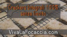 Ricetta Crackers Integrali 100% Senza Lievito