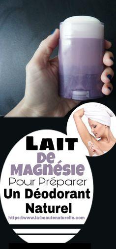Lait de magnésie pour préparer un déodorant naturel #magnésie #déodorant Deodorant, Corps Parfait, Comme, Water Bottle, Drinks, Excessive Sweating, Natural Deodorant, Natural Treatments, Legs
