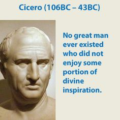 """Marcus Tullius Cicero, (Italy).  """"The influence of Cicero upon the history of European literature and ideas greatly exceeds that of any other prose writer in any language"""" - Michael Grant.  Cicero's works are often credited for sparking the 14th-century Renaissance. """"Renaissance was above all things a revival of Cicero, and only after him and through him of the rest of Classical antiquity."""" - Tadeusz Zieliński."""