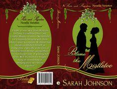 Blame the Mistletoe by Sarah Johnson http://www.amazon.com/Sarah-Johnson/e/B00JK1EAFG/ref=sr_ntt_srch_lnk_1?qid=1411268722&sr=8-1
