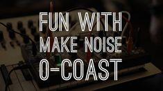 Fun With Make Noise 0-Coast