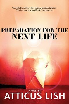 Preparation for the Next Life by Atticus Lish | 5 Great Books To Read In January