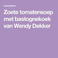 Zoete tomatensoep met bastognekoek van Wendy Dekker