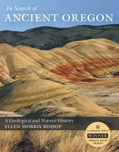 In Search of Ancient Oregon: A Geological and Natural History by Ellen Morris Bishop, http://www.amazon.com/dp/0881927899/ref=cm_sw_r_pi_dp_9eKqrb1FSF0NC