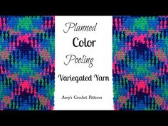 Amy's Crochet Creative Creations: How To Crochet Planned Color Pooling with Video