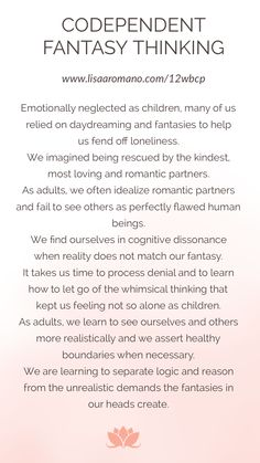 Codependent fantasy thinking causes us to believe in unrealistic relationships. It's not our fault, but only we can fix it. Codependency Recovery, Inner Child Healing, Trauma Therapy, Emotional Abuse, Emotional Healing, Mental Health Awareness, Emotional Awareness, Healthy Relationships, Self Development