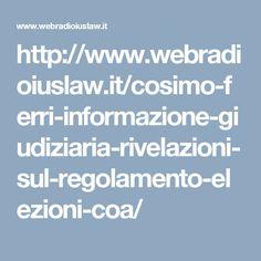 http://www.webradioiuslaw.it/cosimo-ferri-informazione-giudiziaria-rivelazioni-sul-regolamento-elezioni-coa/