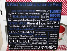 "A Police Wife Life- 24""x24""- Sign- 15% goes to WA Auxilary- Wives Behind the Badge. $70.00, via Etsy."