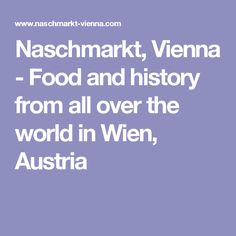 Naschmarkt, Vienna - Food and history from all over the world in Wien, Austria