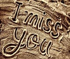 I Miss You - - - though we talk daily, I don't get to see you all as often as I would like.