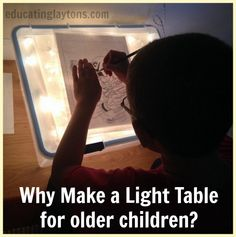 Why Make a Light Table for Older Children? Sharing 3 reasons your older child might benefit from a DIY light table. #art