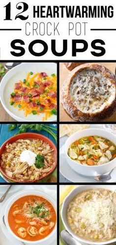 12 Heartwarming Crock Pot Soups!  Perfect for the long winter months!  From www.overthebigmoon.com!
