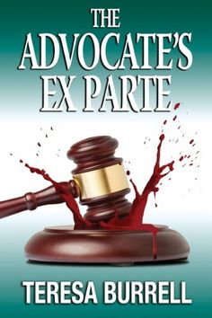 Jen's Pick! The Advocate's Ex Parte (The Advocate Series) by Teresa Burrell, http://www.amazon.com/dp/B00FCX01G8/ref=cm_sw_r_pi_dp_TPzptb0YC6YDR