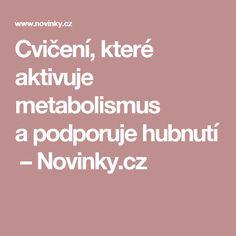 Cvičení, které aktivuje metabolismus apodporuje hubnutí – Novinky.cz Beauty Detox, Health And Beauty, Tabata, Health Fitness, Relax, Tabata Workouts, Fitness, Health And Fitness