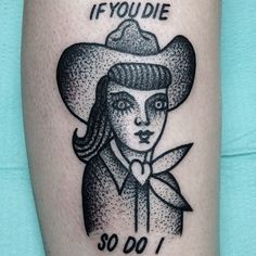 "Cowgirl Tattoo ""If you die, so do I"""