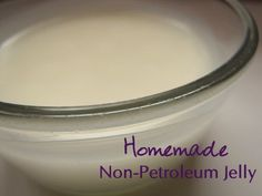Homemade Non-Petroleum Jelly