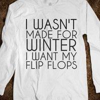 """I wanna make an """"I wasn't made for winter"""" shirt haha"""