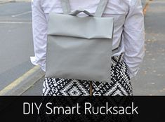 DIY Rucksack Sewing Pattern (make to size of laptop and add shoulder strap that can be tucked in/clipped off)
