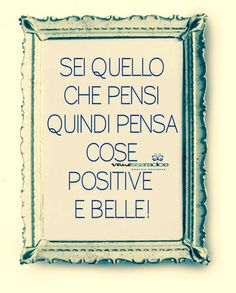 You are what you think ... so think positive and beautiful things!. That is how others will see you then. Positive..!