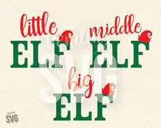 Little Middle Big Elf Hat, SVG Cutting File, Christmas Sibling Shirt Cricut Silhouette, PNG JPG DxF,