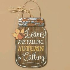 Browse our Wood & Metal Jar Shaped Autumn Calling Sign, as well as other Christmas Decorations Tabletop, Centerpiece, Place Card Holders, Wall Decorations at Trendy Tree. Fall Mason Jars, Mason Jar Diy, Mason Jar Projects, Mason Jar Crafts, Barn Board Crafts, Fall Wooden Door Hangers, Mason Jar Hanger, Ball Jars, Decorated Jars