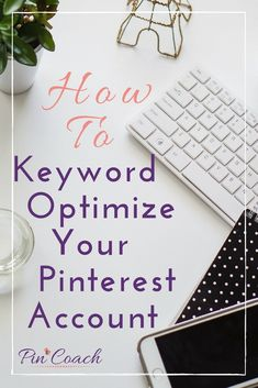 Learn how to keyword optimize your profile with effective Pinterest SEO tactics. You won't believe how simple it is to set up your Pinterest profile to increase traffic to your online business. Read the Pin Coach's blog post and learn more. | Pinterest Keyword Optimization