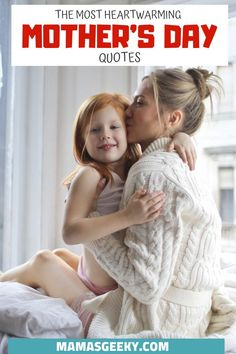 The Most Heartwarming Mother's Day Quotes #Quotes #Mom #MothersDay #MotehrsDayQuotes #HeartwarmingQuotes #MomQuotes #QuotesForMom