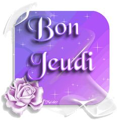 Gifs messages Fleurs Page 4 Messages, Neon Signs, French Language, Thursday, Roses, Days Of Week, Good Night, Good Thursday, Rose