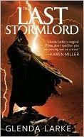 Gem Off The Shelves: The Last Stormlord - Glenda Larke
