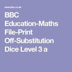BBC Education-Maths File-Print Off-Substitution Dice Level 3 a
