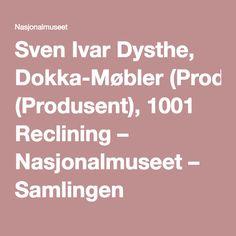 Sven Ivar Dysthe, Dokka-Møbler (Produsent), 1001 Reclining – Nasjonalmuseet – Samlingen