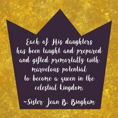 """""""Know that your Heavenly Father will provide all that you need to become 'extra'-ordinary as a daughter of God. Each of His daughters has been taught and prepared and gifted premortally with marvelous potential to become a queen in the celestial kingdom. Every single one of us can be spectacular because of our unique bundle of talents and abilities."""" From #SisterBingham's inspiring message lds.org/callings/relief-society/messages-from-leaders/bingham-womens-conference-2017. #ShareGoodness Lds Quotes, Encouragement Quotes, Inspirational Quotes, Saint Quotes, Lds Church, Spiritual Development, Relief Society, Latter Day Saints, Queen"""