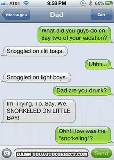 Damn You Autocorrect...hahah i couldnt stop laughing