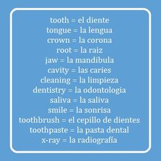 Common Spanish dental terms! www.JacquesDentistry.com www.facebook.com/JacquesDentistry